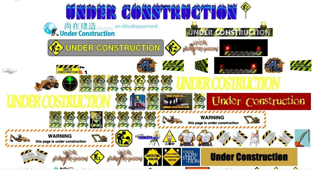 """The words """"this page under construction"""" should not appear anywhere on your website."""